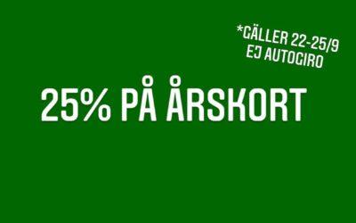 25 % på årskort 22-25/9